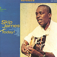 Skip James. Today!