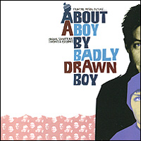 Badly Drawn Boy. About A Boy. Original Soundtrack