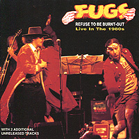 The Fugs. Refuse To Be Burnt-Out
