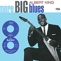 Albert King. More Big Blues