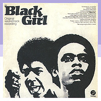 Black Girl: Original Sound Track Recording black girl original sound track recording