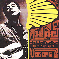 John Fahey. Days Have Gone By. Vol. 6