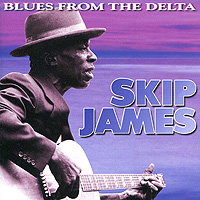 Skip James. Blues From The Delta