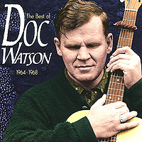 Док Уотсон Doc Watson. The Best Of Doc Watson: 1964 - 1968 newman scott watson dawn english download [a1] wb