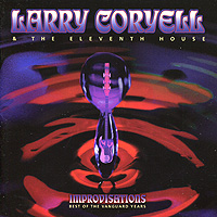 Ларри Кориелл,The Eleventh House Larry Coryell. The Eleventh House. Improvisations. Best Of The Vanguard Years (2 CD) стинг sting the best of 25 years 2 cd