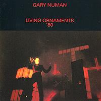 Гари Ньюмен Gary Numan. Living Ornaments '80 (2 CD) spiritual beggars spiritual beggars ad astra lp