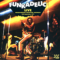 Funkadelic Funkadelic. Live: Meadowbrook, Rochester, Michigan funkadelic funkadelic motor city madness the ultimate funkadelic westbound compilation 2 cd