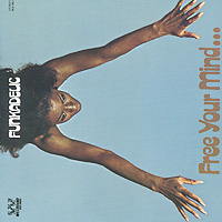 Funkadelic Funkadelic. Free Your Mind… funkadelic funkadelic standing on the verge the best of funkadelic