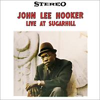 Джон Ли Хукер John Lee Hooker. Live At Sugar Hill (LP)