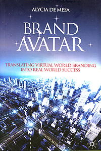 Brand Avatar: Translating Virtual World Branding into Real World Success overview of web based business