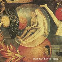 """Dead Can Dance"" Dead Can Dance. Aion"