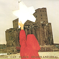 Dead Can Dance. Spleen And Ideal