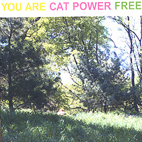 Cat Power. You Are Free