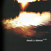 Dead Can Dance Dead Can Dance. Wake (2 CD) dead can dance dead can dance spiritchaser 2 lp