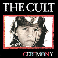 The Cult The Cult. Ceremony the cult the cult sonic temple