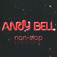 Andy Bell. Non-Stop