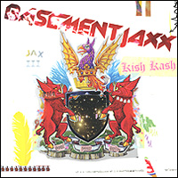 Basement Jaxx. Kish Kash