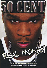 No artist in recent years has made an impact on the music industry like 50 Cent has. From his almost unbelievable upbringing - involving the murder of his mother, being shot nine times at close range and an abortive record deal with Sony - 50's story reads like a movie script. For the first time '50 Cent: Real Money' relates the full story on this one time drug dealer and music industry reject who went on to become the future of hip-hop. Packed with interviews, this documentary film points the cameras where they have never previously preyed, telling the story of 50's meteoric rise from the street, to him becoming the most exciting star in hip hop today. -        The complete and unauthorised biography of 50 Cent -        Includes exclusive interviews    -