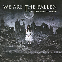 We Are The Fallen    . Tear  World Down