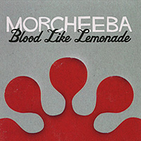 Morcheeba. Blood Like Lemonade