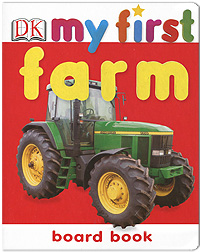 My First Farm: Board Book maisy s farm sticker book