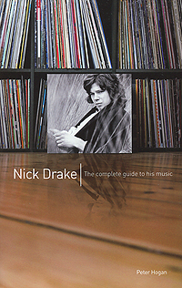 Nick Drake: The Complete Guide to his Music