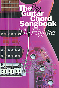 The Big Guitar Chord Songbook: The Eighties цена