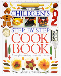 The Children's Step-By-Step Cookbook woodwork a step by step photographic guide to successful woodworking