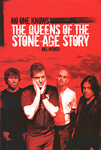 No One Knows: The Queens of the Stone Age Story bodies the whole blood pumping story