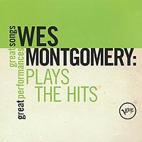Уэс Монтгомери Wes Montgomery. Plays The Hits уэс монтгомери wes montgomery bumpin lp