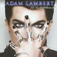 Адам Ламберт Adam Lambert. For Your Entertainment lambert lambert lost tapes