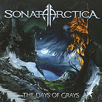 Sonata Arctica. The Days Of Grays