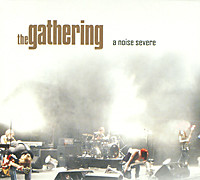 The Gathering The Gathering. A Noise Severe (2 CD) greenland greenland gr002lubkp31
