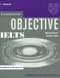 Objective IELTS Advanced: Workbook with Answers objective advanced workbook with answers cd