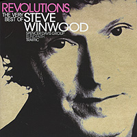 Стив Уинвуд Steve Winwood. Revolutions. The Very Best Of