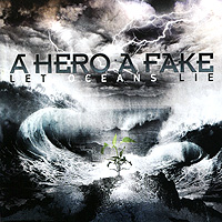 Zakazat.ru A Hero A Fake. Let Oceans Lie