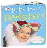 Baby Loves Peekaboo! baby loves