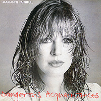 Мэриэнн Фэйтфулл Marianne Faithfull. Dangerous Acquaintances marianne faithfull marianne faithfull broken english