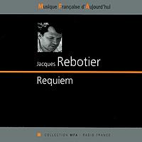 Jacques Rebotier. Requiem