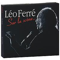 Лео Ферре Leo Ferre. Sur La Scene… (2 CD) boss audio ls 2 line selector pedal line selector and input output router