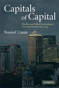 Capitals of Capital: The Rise and Fall of International Financial Centres 1780-2009 sharma r the rise and fall of nations ten rules of change in the post crisis world