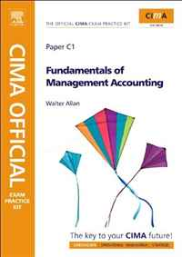 CIMA Official Exam Practice Kit Fundamentals of Management Accounting, Third Edition: CIMA Certificate in Business Accounting, 2006 Syllabus business fundamentals