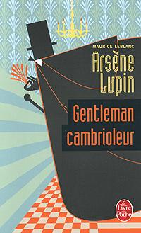 Arsene Lupin gentleman-cambrioleur arsene lupin gentleman cambrioleur