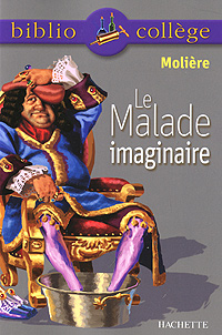 Le Malade imaginaire le malade imaginaire