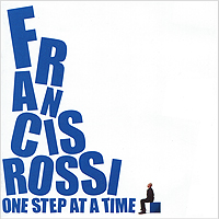 Francis Rossi. One Step At A Time