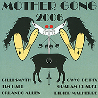 Mother Gong Mother Gong. 2006
