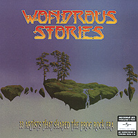 Yes,Rush,Майк Олдфилд,Traffic,Питер Гэбриэл,Marillion,The Moody Blues,Aphrodite's Child,Gentle Giant Wonderous Stories (2 CD)