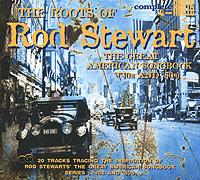 Фрэнк Синатра,Патти Пейдж,Элла Фитцжеральд,Эллис Ларкинс,Билли Холидей,Шарль Трене The Roots Of Rod Stewart. '40s & '50s элла фитцжеральд ella fitzgerald the best of the song books the ballads