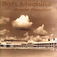Soft Machine Soft Machine. Breda Reactor (2 CD)