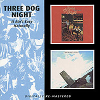 Three Dog Night Three Dog Night. It Ain't Easy / Naturally three